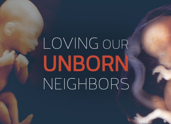 Loving Our Unborn Neighbors