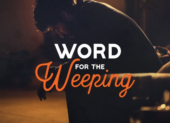 A Word for the Weeping