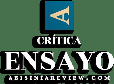 Abisinia Review - Crítica: Ensayo