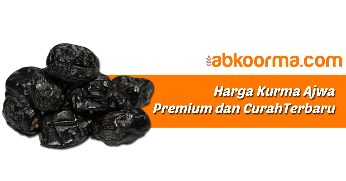 Harga Kurma Ajwa Premium dan Curah (Kiloan) Terbaru 2020