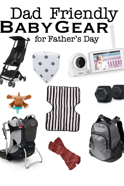 Dad Friendly Baby Gear for Father's Day