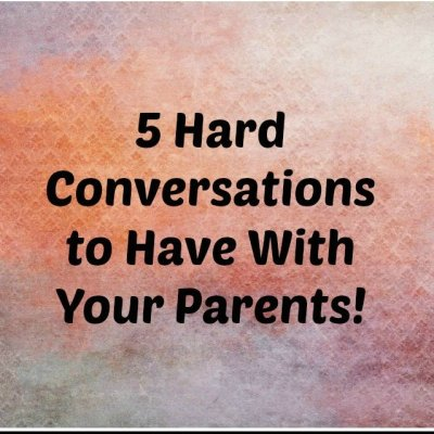 Having the Hard Conversations ~ Caught in the Middle of Family