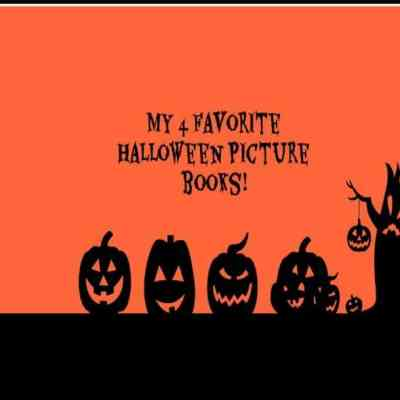 My 4 Favorite Halloween Picture Books You Will Love