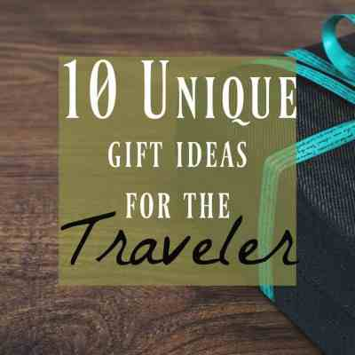 10 Unique Travel Gifts ~ Ideas for the Traveler in Your Life