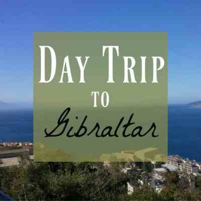 How to Get the Most from Your Day Trip to Gibraltar