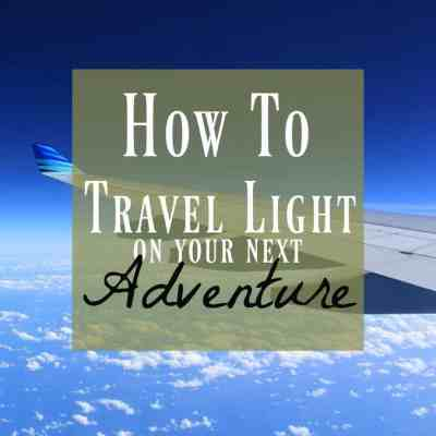 How to Travel Light for Your Next Adventure