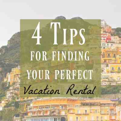 How to Find your Perfect Vacation Rental