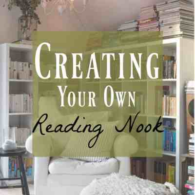 Reading Nook ~ Creating a Beautiful Reading Spot