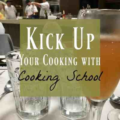 Cooking School ~ How to Find Adventure in Cooking