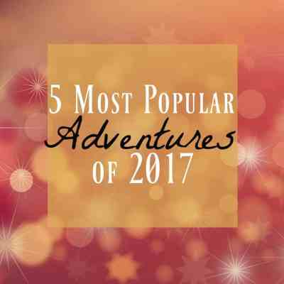 Top 5 Most Popular Adventures from My Year of Adventure