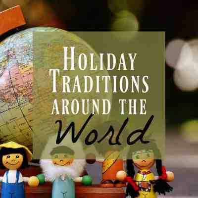 How to Make Your Holiday Traditions More International