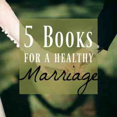 5 Must Read Books for a Healthy Marriage