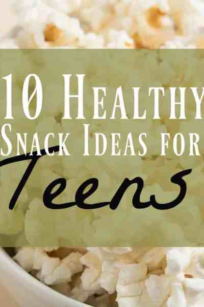 10 Healthy Snacks for Teens ~ Quick & Easy & Yummy!
