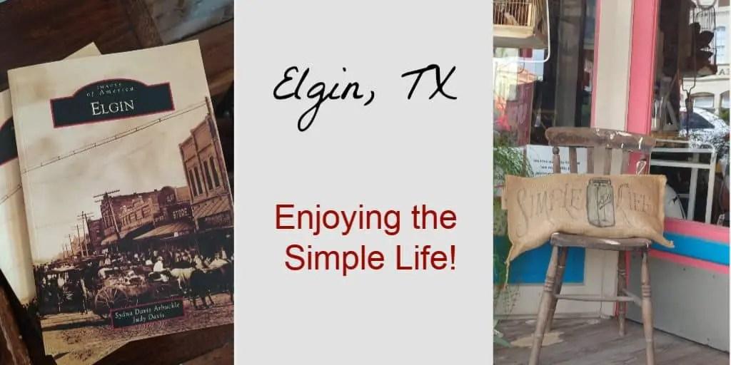 Elgin, TX the simple life
