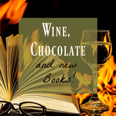 Wine and Chocolate and some Amazing Books!