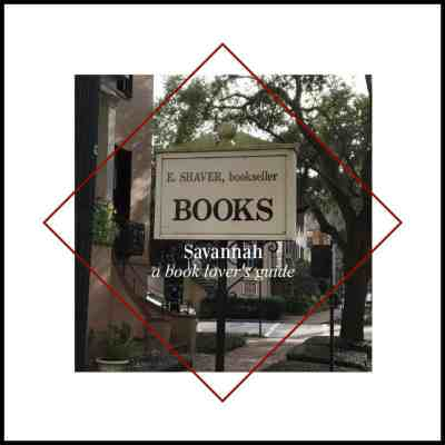 Walking Tour of Savannah – 8 Bookish Stops you'll love