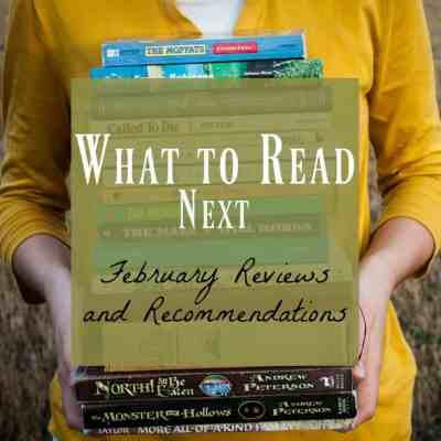 What to Read Next ~ February Book Reviews & Recommendations