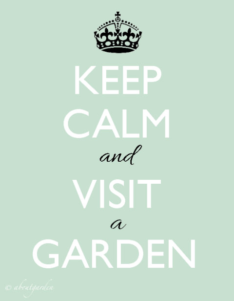 keep-calm-and-visit-a - garden aboutgarden copia