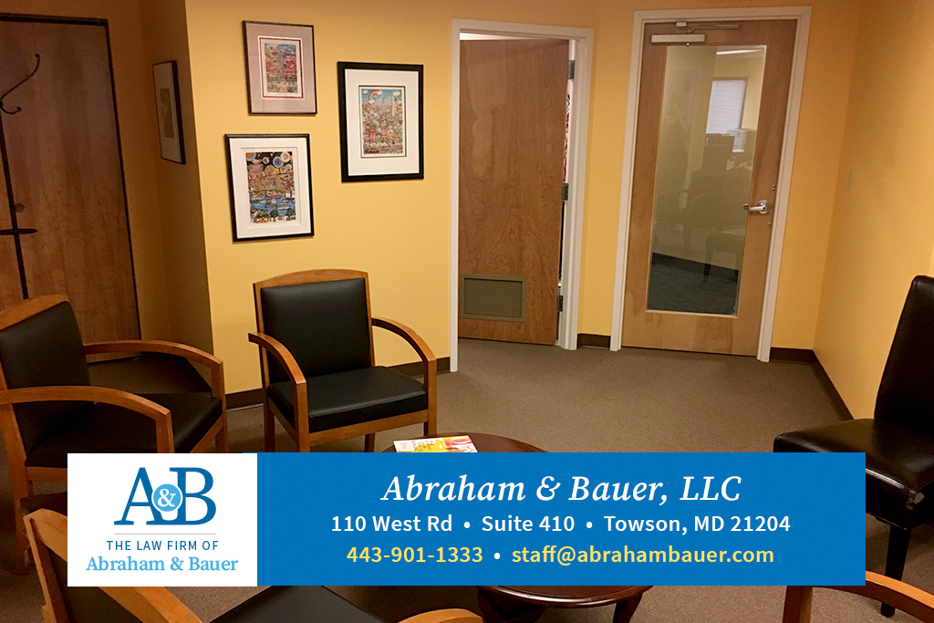 The Law Firm of Abraham & Bauer • 110 West Road • Suite 410 • Towson, MD 21204