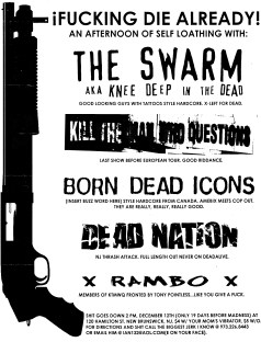 December 12th 1999. The Swarm at 120 Hamilton Street (New Brunswick, NJ). With Kill the Man Who Questions, Born Dead Icons, Dead Nation, Rambo