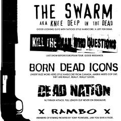 December 12th 1999. The Swarm at 120 Hamilton Street (New Brunswick, NJ). With Kill the Man Who Questions, Born Dead Icons, Dead Nation, Rambo