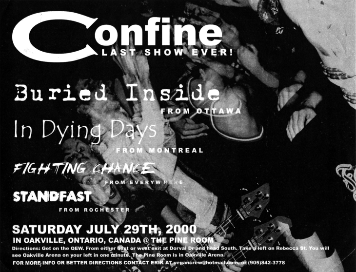 The last Confine show on July 29th 2000 at The Pine Room with Buried Inside, In Dying Days, Fighting Chance and Standfast