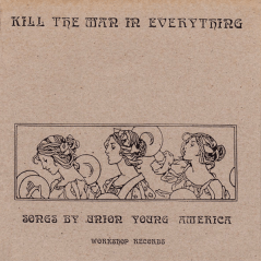 "WR-002 Union Young America - Kill the Man in Everything 7"", 1995"