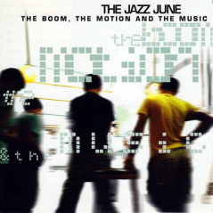 "WR-007 The Jazz June - The Boom, the Motion and the Music CD/12"", 1998"