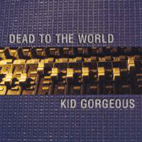 RSR005 - Dead to the World & Kid Gorgeous split, 2000