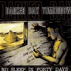 "RSR006 - Darker Day Tomorrow ""No Sleep in Forty Days"", 2000"