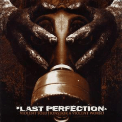 UXE017 Last Perfection – Violent Solutions for a Violent World, 2003