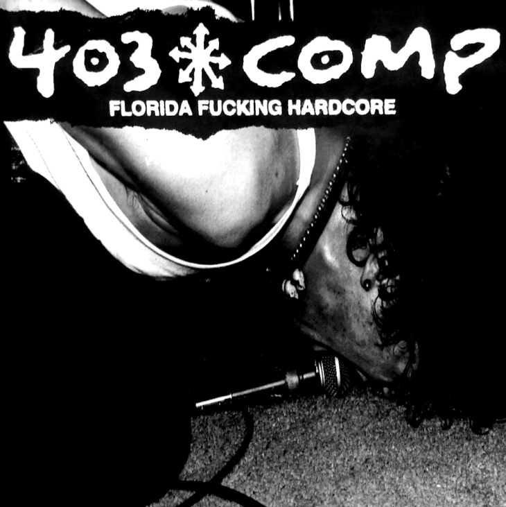 """403 Chaos Comp - Florida Fucking Hardcore"", Schematics Records, summer 1998"
