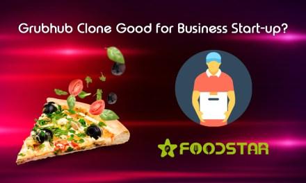 Grubhub Clone Good for Business Start-up?