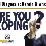 Dual Diagnosis: Coping with Heroin Addiction & Anxiety Disorder