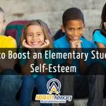 5 Things a Parent Can Do To Boost an Elementary Student's Self-Esteem