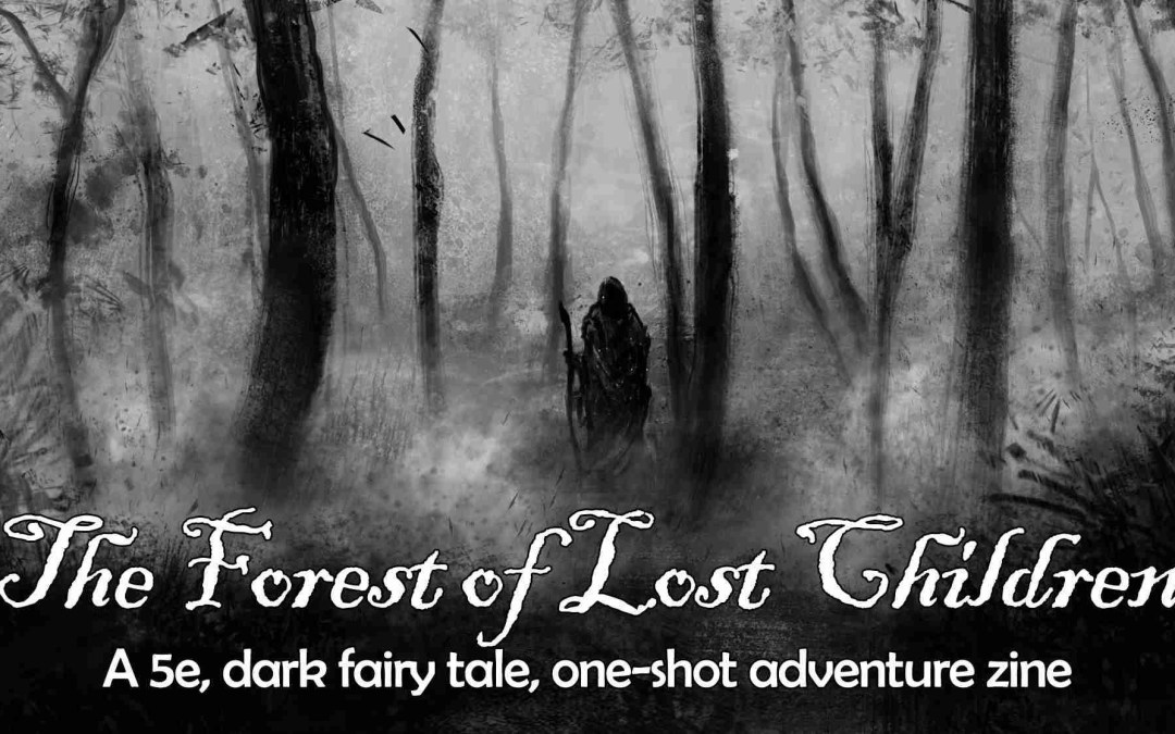 The Forest of Lost Children & Zine Quest