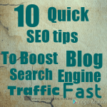 10 Quick SEO Tips To Boost Blog Search Traffic