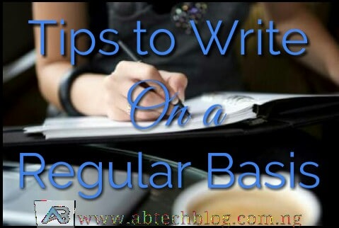 8 SIMPLE TIPS TO HELP YOU WRITE ON A REGULAR BASIS