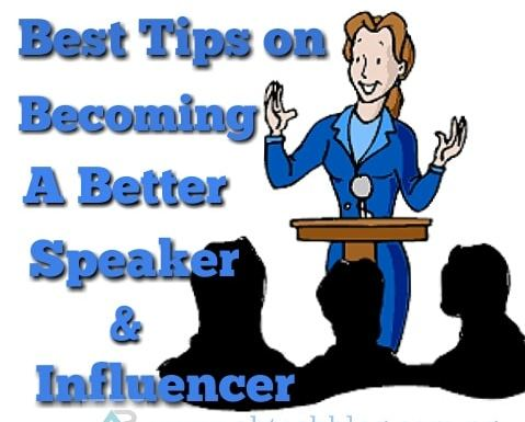 Best Tips on Becoming a Better Speaker and Influencer