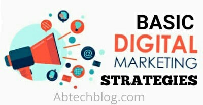 What Are The Basic Digital Marketing Strategies You Should Do For Your Business?