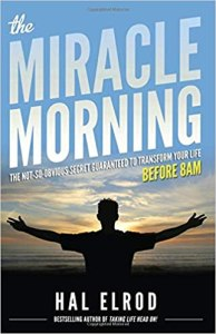 The Miracle Morning The Not-So-Obvious Secret Guaranteed to Transform Your Life (Before 8AM)