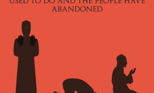 Three Things People have abandoned in Prayer