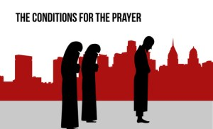 The Conditions for the Prayer