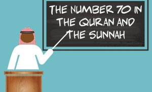 70 from the Quran and the Sunnah- A Math Study