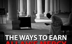 Some Simple Ways to Earn Allah's Mercy