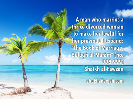 A man who marries a thrice divorced woman to make her lawful for her a man who marries a thrice divorced woman to make her lawful for her previous husband the book of marriage bulgh al marm no solutioingenieria Choice Image