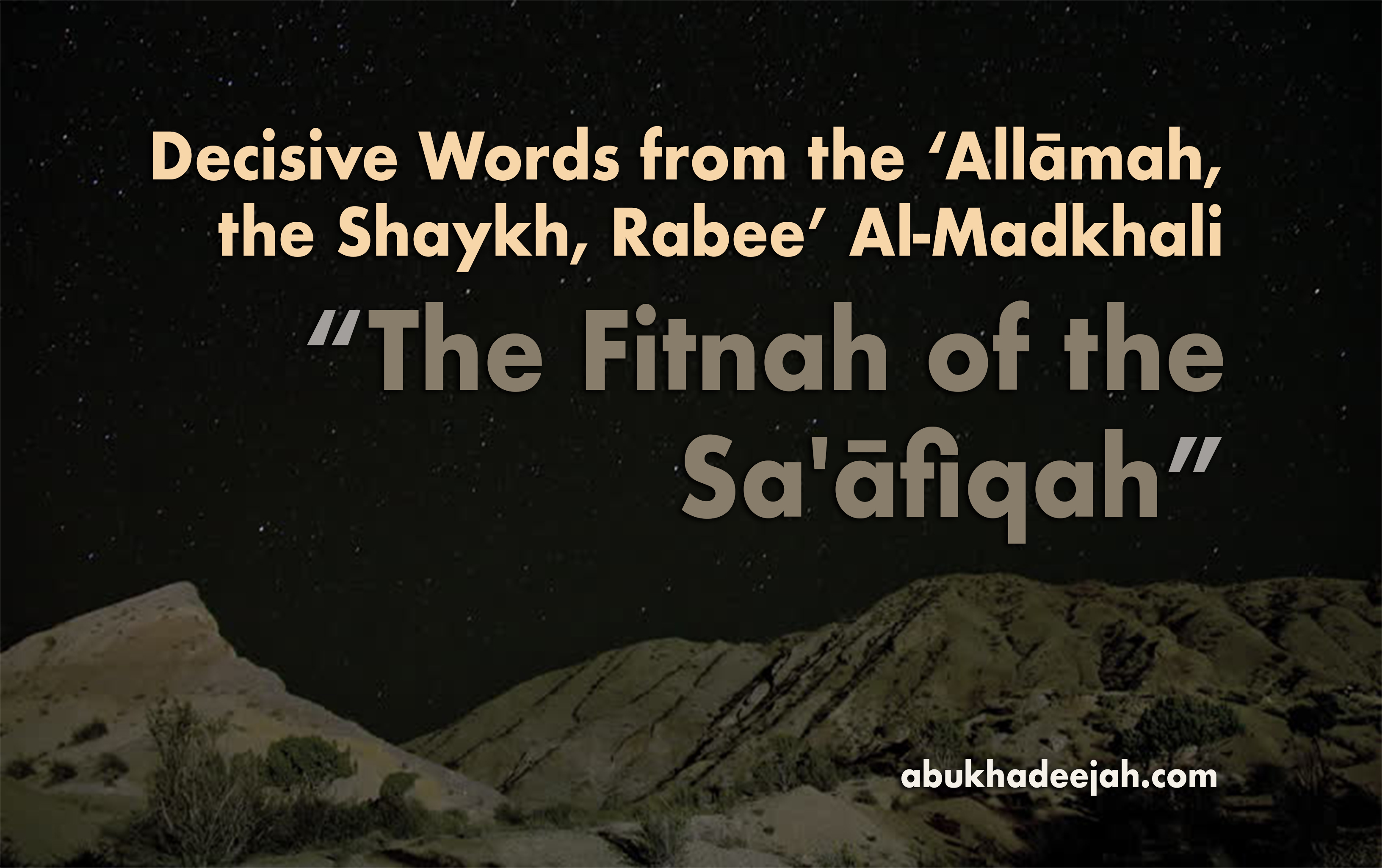 "Decisive Words from the 'Allāmah, Shaykh Rabee' Al-Madkhalī: ""The Fitnah of the Sa'āfiqah"""