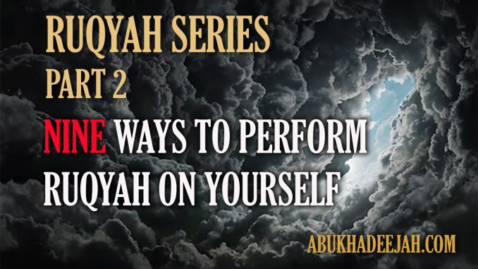 Exorcism archives abu khadeejah nine ways to perform ruqyah on yourself for sickness evil eye possession and magic part 2 solutioingenieria Gallery