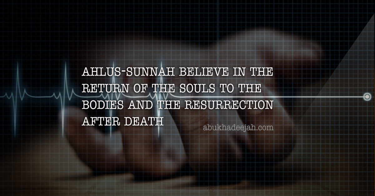 Ahlus-Sunnah Believe in the Return of the Souls to the Bodies and the Resurrection after Death (eBook)
