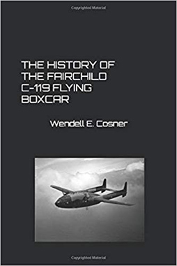 The History of the Fairchild C-119 Flying Boxcar book cover